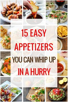 15 Easy Appetizers You Can Whip Up in a Hurry