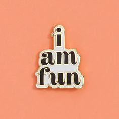 let everyone know how much fun you are with this pin | ban.do