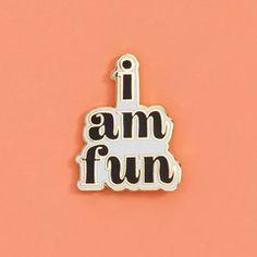 i am fun pin