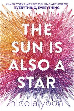 The Sun Is Also a Star, by Nicola Yoon | 23 YA Books That, Without A Doubt, You'll Want To Read This Fall