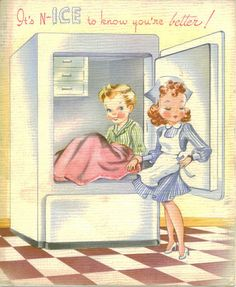 """""""It's N-ICE to know you're feeling better!"""" ~ Vintage nurse and patient card."""