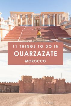 Best things to do in Ouarzazate - the Hollywood of Morocco! | morocco travel, morocco places to visit