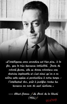 Albert Camus, Author Quotes, Literary Quotes, L Intelligence, Jolie Phrase, After Divorce, Lectures, Morals, Sentences