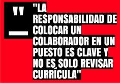 """""""la responsabilidad de colocar un colaborador en un puesto es clave y no es solo revisar currícula"""" excelente #reflexion de Claudia Lissette Escobar"""