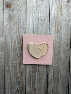 Check out this item in my Etsy shop https://www.etsy.com/listing/504015467/log-slice-heart-on-distressed-pink