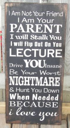 I Am Your Parent Wood Sign - Click image to find more Humor Pinterest pins