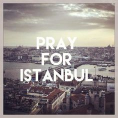 Pray for Istanbul