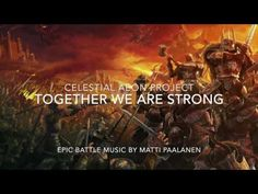 Epic Battle Music - Together We Are Strong - Celestial Aeon Project Celtic Music, Music Backgrounds, We Are Strong, Soundtrack, Music Videos, Battle, Fantasy, Celestial, Youtube