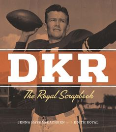 """New Book Gives Intimate Look at """"The Coach,"""" Darrell K. Royal 