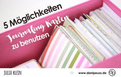 5 Möglichkeiten Project Life Journaling Cards zu benutzen | Inspirationen von Julia Klein für www.danipeuss.de Scrapbooking Stempeln Mixed Media Kartenbasteln Klartextstempel Planner