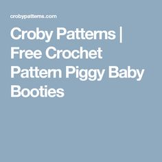 Croby Patterns |   Free Crochet Pattern Piggy Baby Booties