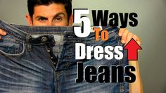 Five Ways to Dress Up Jeans Fashion Essentials, Style Essentials, Dress Up Jeans, Alpha Male, Men Style Tips, Men's Grooming, Jeans Style, Distressed Jeans, Sportswear