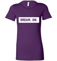 This Dream On Ladies T... is exactly the inspiration you've been looking for. Wear your motivation! Get yours NOW here http://impowerapparel.com/products/dream-on-ladies-t-shirt-1?utm_campaign=social_autopilot&utm_source=pin&utm_medium=pin