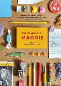 Children's Book Committee February 2015 Pick: THE MEANING OF MAGGIE by Megan Jean Sovern (Chronicle Books, 2014)