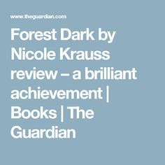 Forest Dark by Nicole Krauss review – a brilliant achievement | Books | The Guardian