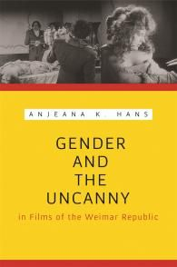 Gender and the Uncanny in Films of the Weimar Republic | Wayne State University Press