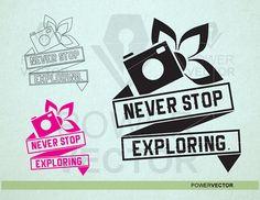 Never Stop Exploring Svg Inspiration Clip art High quality Stock Illustrations, Letter Size Paper, Never Stop Exploring, Eps Vector, Heat Transfer Vinyl, Vector Design, Vinyl Decals, Clip Art, Scrapbook