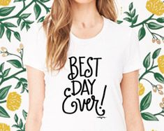 Best Day EVER!  T-shirts hand lettered (then printed on the softest shirts!) by Natalie Chang natalie-chang.com