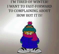 I Am Tired Of Winter I Want To Fast Forward To Complaining About How Hot It Is funny quotes quote winter cold garfield funny quotes humor winter quotes winter humor i hate winter garfield quotes quotes about winter funny quotes about winter Funny Winter Quotes, Cold Quotes, Tired Quotes, Funny Quotes, Funny Memes, Snow Quotes, Winter Qoutes, Night Quotes, Morning Quotes