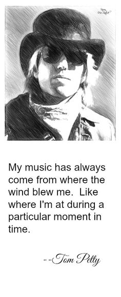 Music quote by Tom Petty.