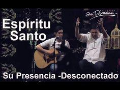 Espíritu Santo - Su Presencia - Desconectado