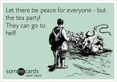 T.E.A The Extreme Assholes Party.