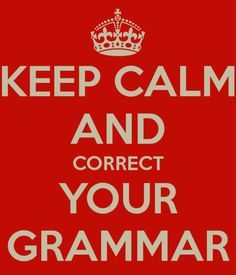 Keep Calm & Correct Your Grammar - The Plain Language Programme