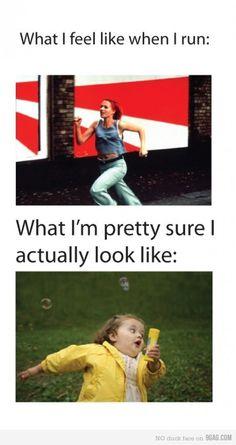 Oh, I so feel like this is what I look like when I run!