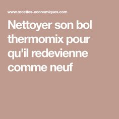 Nettoyer son bol thermomix pour qu'il redevienne comme neuf
