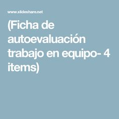 (Ficha de autoevaluación   trabajo en equipo- 4 items) Project Based Learning, Cooperative Learning, Cooperative Games, Coops, Master's Degree, Teamwork, Note Cards, Rubrics, Fle