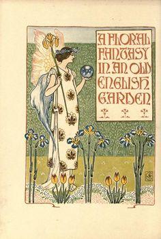 A Floral fantasy in an old English Garden {Walter Crane, 1899}