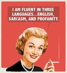 Trilingual, bitch.