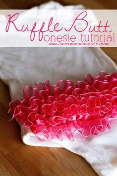 Ruffled Butt Onesie Tutorial - so cute and so easy!