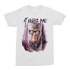 ec851501 Tell Cersei It Was Me - Game Of Thrones Shirt - Olenna Tyrell Shirt - Funny  T-Shirt - It Was Me - Pop Culture T-Shirt - GOT - Floral Shirt
