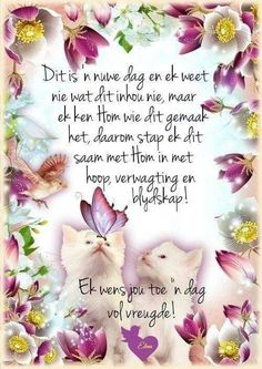 Nuww dag Good Morning Cards, Good Morning Messages, Good Morning Wishes, Morning Images, Lekker Dag, Monday Blessings, Afrikaanse Quotes, Goeie More, Good Night Quotes