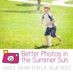 Better Summer Photo Tips #photography via lilblueboo.com