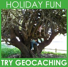 Holiday Fun Ideas: Try Geocaching