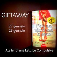 Atelier di una Lettrice Compulsiva: GIFTAWAY Non mi piaci ma ti amo di Cecile Bertod