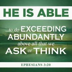"""*Ephesians """"Now unto HIM that is Able to do exceeding abundantly above all that we ask or think, according to the Power that worketh in us, Unto HIM be Glory in the Church by Christ Jesus throughout all ages, world without end. Favorite Bible Verses, Bible Verses Quotes, Bible Scriptures, Scripture Verses, Encouraging Verses, Faith Bible, Biblical Quotes, The Words, Cool Words"""