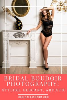 Bridal boudoir photos are the ultimate wedding day gift. In this article, we have compiled all the things that you should know about them! #colesclassroom #bridal #boudoir #photos