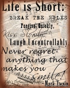 Life is Short, Forgive Quickly, Kiss Slowly Mark Twain Quote