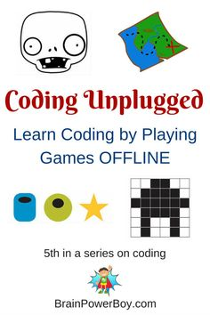 Coding Unplugged! Over a dozen games to play offline that teach kids coding.