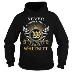 Cool Never Underestimate The Power of a WHITSITT - Last Name, Surname T-Shirt T-Shirts