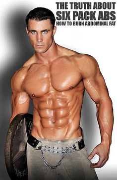 THE TRUTH ABOUT SIX PACK ABS : HOW TO BURN ABDOMINAL FAT