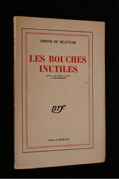 BEAUVOIR : Les bouches inutiles - Prima edizione - Edition-Originale.com