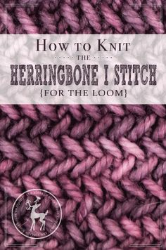Todays stitch is really different. It creates a very cute textured look, but it's a really slow moving stitch – so be warned. It's called the Herringbone I Stitch, and it's very different from the Herringbone Texture Stitch we did earlier in the series. HOW TO KNIT THE HERRINGBONE I STITCH {FOR THE LOOM} MATERIALS USED IN …