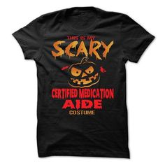 Halloween Costume for CERTIFIED-MEDICATION-AIDE T-Shirt Hoodie Sweatshirts oie. Check price ==► http://graphictshirts.xyz/?p=100880