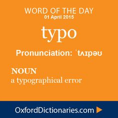 Typo (noun): A Typographical Error. Word Of The Day For 1 April