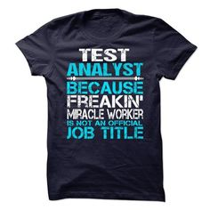 Test Analyst T Shirts, Hoodies. Get it here ==► https://www.sunfrog.com/No-Category/Test-Analyst-68590638-Guys.html?57074 $21.99