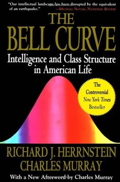 Bestseller Books Online Bell Curve: Intelligence and Class Structure in American Life (A Free Press Paperbacks Book) Richard J. Herrnstein, Charles Murray $12.91  - http://www.ebooknetworking.net/books_detail-0684824299.html